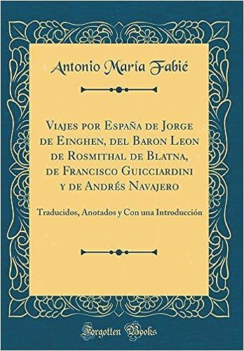 Viajes por España de Jorge de Einghen, del Baron Leon de Rosmithal ...