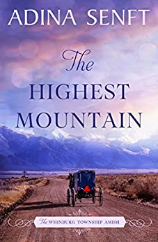 The Highest Mountain (The Whinburg Township Amish Book 2) by [Senft, Adina]