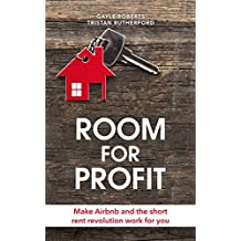 Room for Profit: Make Airbnb and the short rent revolution work for you