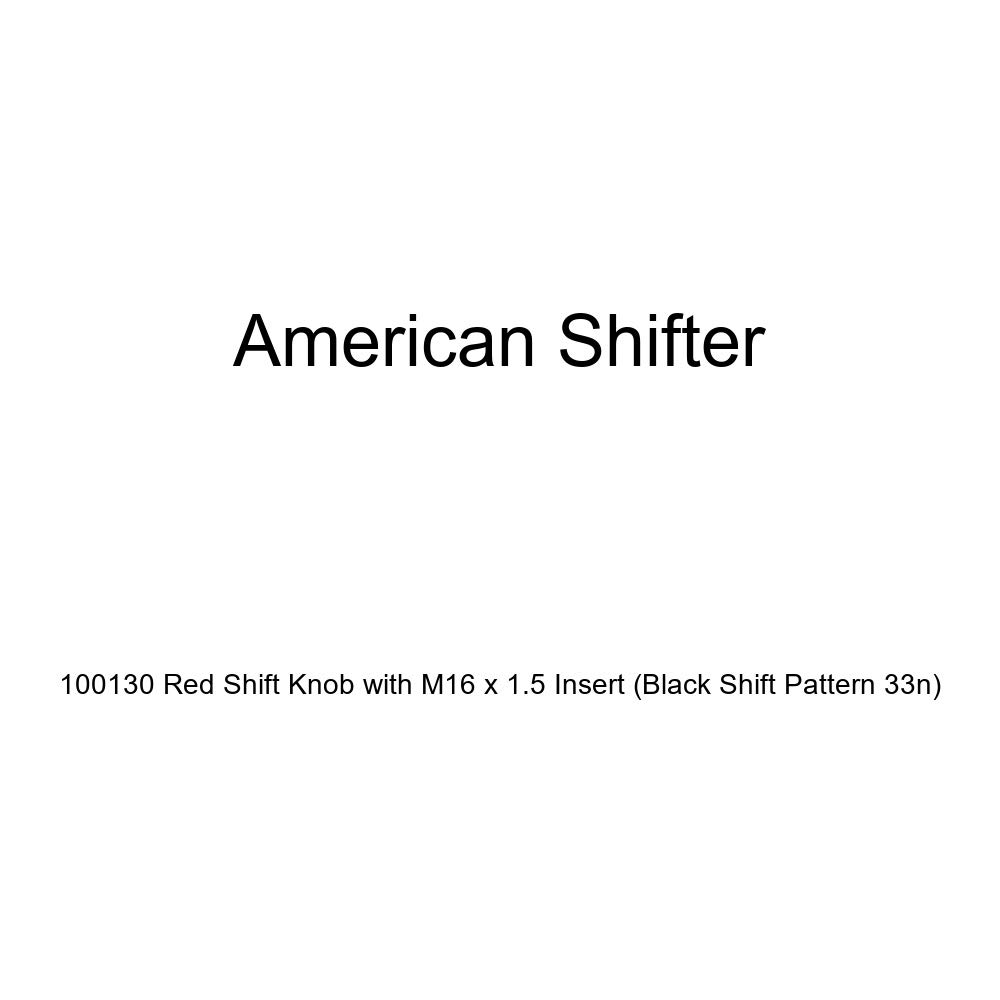 Black Shift Pattern 33n American Shifter 100130 Red Shift Knob with M16 x 1.5 Insert