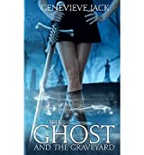 { THE GHOST AND THE GRAVEYARD } By Jack, Genevieve ( Author ) [ Sep - 2012 ] [ Paperback ]