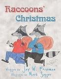 Raccoons' Christmas, Jay W. Foreman, 1462718566