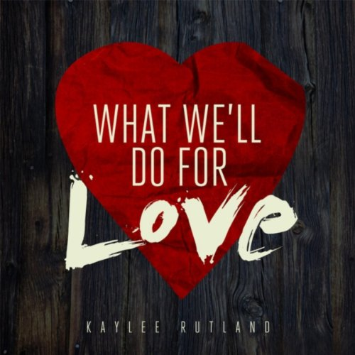 What We'll Do for Love