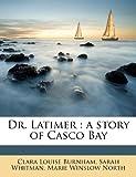 Dr Latimer, Clara Louise Burnham and Sarah Whitman, 1178553655