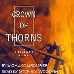 A Crown of Thorns: Nick Barrett Mysteries, Book 2 | Sigmund Brouwer