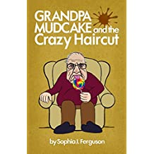 Grandpa Mudcake and the Crazy Haircut: Funny Picture Books for 3-7 Year Olds