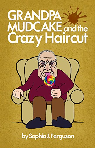 Grandpa Mudcake and the Crazy Haircut: Funny Picture Books for 3-7 Year Olds ()