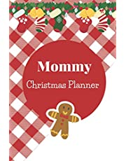 Mommy Christmas Planner: Journal With Gift List, Holiday Cards Tracker, Online Shopping Organizer, Menu Planner, Party Checklist and Calendar (Christmas 2020)