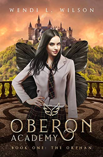 Oberon Academy Book One: The Orphan by [Wilson, Wendi]