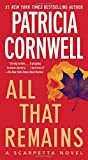 All That Remains: Scarpetta 3 (Kay Scarpetta) by Patricia Cornwell (2009-06-30)