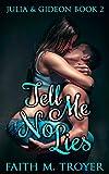Tell Me No Lies (Julia & Gideon Book 2)
