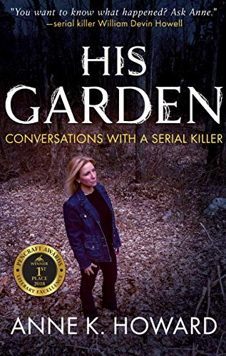 His Garden Conversations With A Serial Killer Kindle Edition By