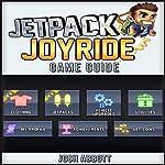 Jetpack Joyride Game Guide | Josh Abbott