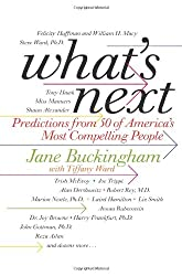 What's Next: Predictions from 50 of America's Most Compelling People