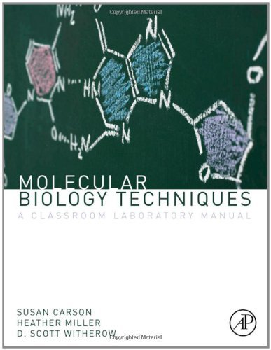 Molecular Biology Techniques: A Classroom Laboratory Manual