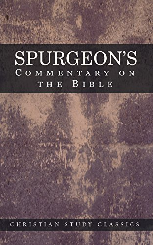 Spurgeon's Commentary On The Bible: Spurgeon's Bible Commentaries by [Spurgeon, Charles H.]