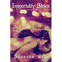 Immortality Stolen (The Mortal One Series Book 2)