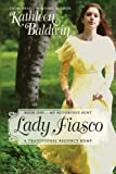 Lady Fiasco: A Traditional Regency Romance (My Notorious Aunt) (Volume 1)