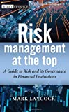 Risk Management at the Top, Mark Laycock, 1118497422