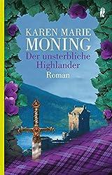 Der unsterbliche Highlander: Roman (Die Highlander-Saga 6)