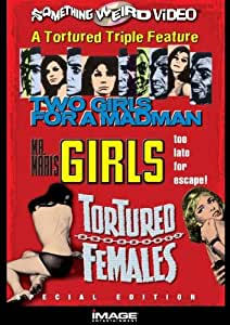 Two Girls For a Madman / Mr. Mari's Girls / Tortured Girls