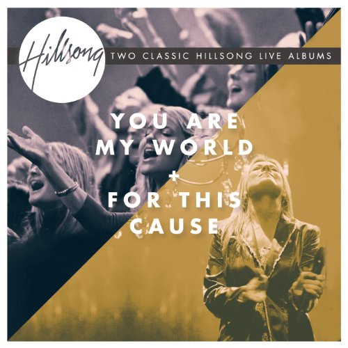 Hillsong - You Are My World / For This Cause - Zortam Music