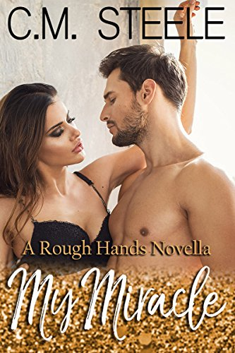 My Miracle (A Rough Hands Novella Book 1)