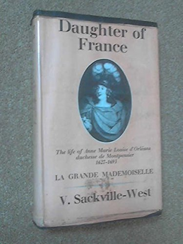 Daughter Of France by V. Sackville-West