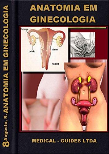 Ginecologia e obstetrícia: Anatomia e histologia (MedBook Livro 8)