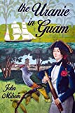 The Uranie in Guam: A surgeon, an artist, a captain and his wife in the Spanish Pacific in 1819