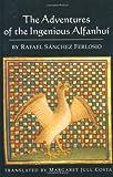 The Adventures of the Ingenious Alfanhui, Rafael Sanchez Ferlosio, 1873982593
