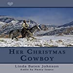 Her Christmas Cowboy | Linda Baten Johnson
