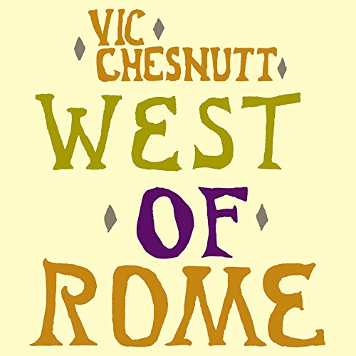 Vinilo : Vic Chesnutt - West Of Rome (180 Gram Vinyl, Digital Download Card)