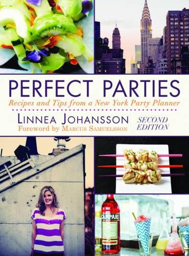 Perfect Parties: Recipes and Tips from a New York Party Planner