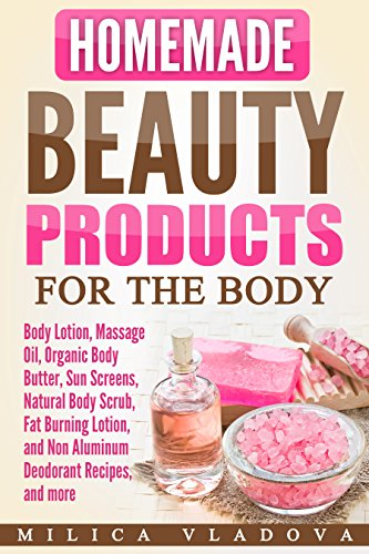 Amazon Com Homemade Beauty Products For The Body Body Lotion
