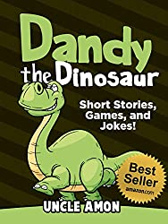 Books for Kids: Dandy the Dinosaur (Bedtime Stories For Kids Ages 3-10): Kids Books - Bedtime Stories For Kids - Children's Books (Fun Time Series for Beginning Readers) (English Edition)