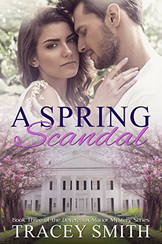 A Spring Scandal: Book Three of the Devereaux Manor Mystery Series