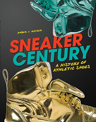 Sneaker Century: A History of Athletic -