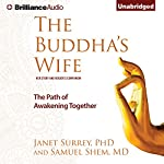 The Buddha's Wife: The Path of Awakening Together | Janet Surrey, PhD,Samuel Shem, PhD
