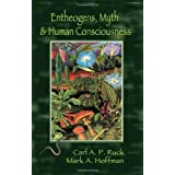 Entheogens, Myth, and Human Consciousness by Carl A. P. Ruck (2013-01-08)