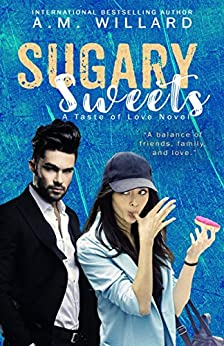Sugary Sweets (A Taste of Love Series Book 2) by [Willard, A.M.]