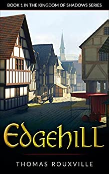 Edgehill (The Kingdom of Shadows Book 1) by [Rouxville, Thomas]