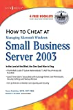 img - for How to Cheat at Managing Microsoft Windows Small Business Server 2003 book / textbook / text book