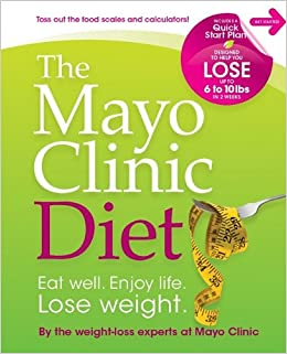 The Mayo Clinic Diet  Eat Well 929581f2b83