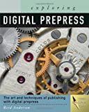 img - for Exploring Digital PrePress: The Art and Technology of Preparing Electronic Files for Printing (Design Exploration Series) book / textbook / text book