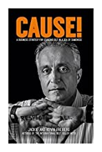 CAUSE!: A Business Strategy for Standing Out in a Sea of Sameness