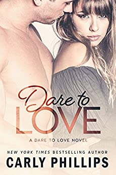 Dare to Love by [Phillips, Carly]