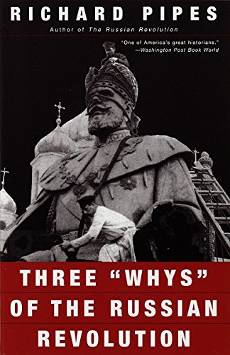 "Three ""Whys"" of the Russian Revolution [Richard Pipes] (Tapa Blanda)"
