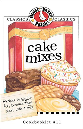 Cake Mixes Cookbook by [Gooseberry Patch]
