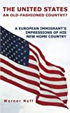 The United States—an Old-Fashioned Country?, Werner Neff, 1481703269